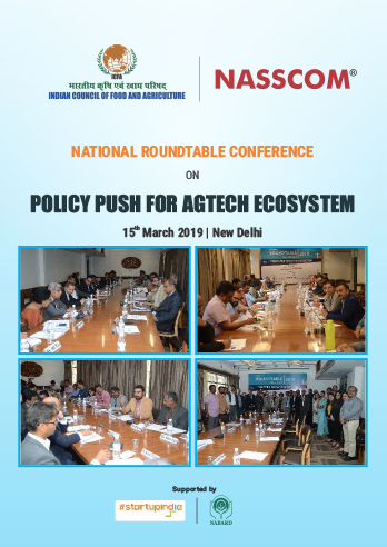 POLICY PUSH FOR AGTECH ECOSYSTEM 15th March 2019 | NASSCOM | New Delhi